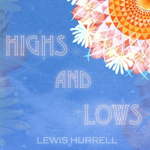 Lewis Hurrell - Highs and Lows Lyrics