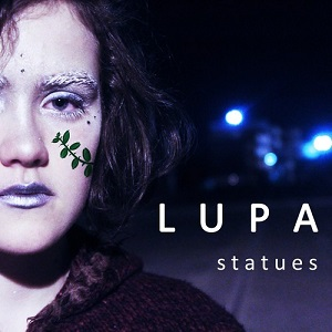 Lupa - Statues Lyrics