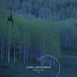 Lydia Ainsworth - Right From Real - Pt. I