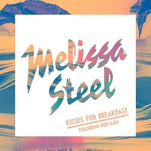 Melissa Steel - Kisses For Breakfast Lyrics (Feat. Popcaan)