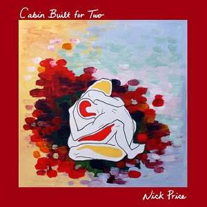 Nick Price - Cabin Built For Two Lyrics