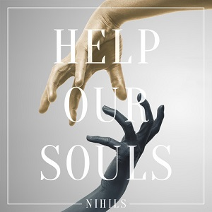 Nihils - Help Our Souls Lyrics