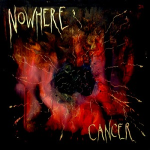 Nowhere - Cancer