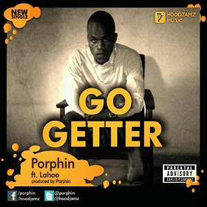 Porphin - Go Getter Lyrics (Feat. Lahoo)