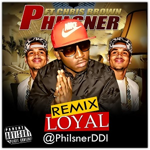 Philsner - Loyal Remix Lyrics (Feat. Chris Brown)