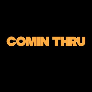 Russ - Comin Thru Lyrics