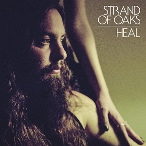 Strand Of Oaks - Heal