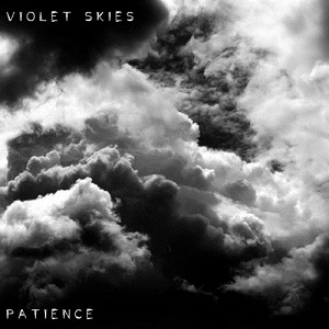 Violet Skies - Patience Lyrics