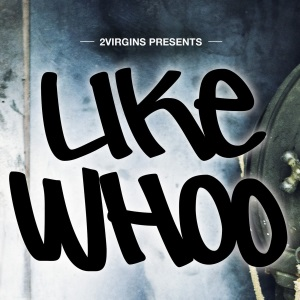 2Virgins – Like Whoo Lyrics (Feat. Dillon Rupp)