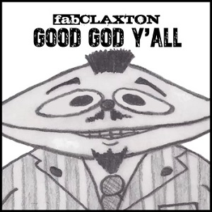Fab Claxton - Hey Kids! Do Ya Wanna Get Stupid?