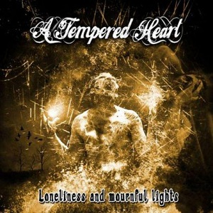 A Tempered Heart - Loneliness And Mournful Lights