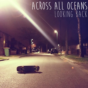 Across All Oceans - Looking Back