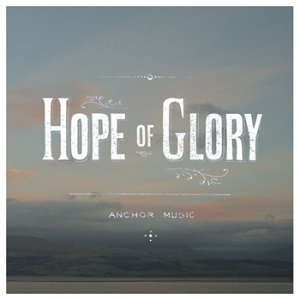 Anchor Music - Hope Of Glory