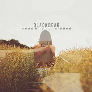 Blackbear - Weak When Ur Around Lyrics