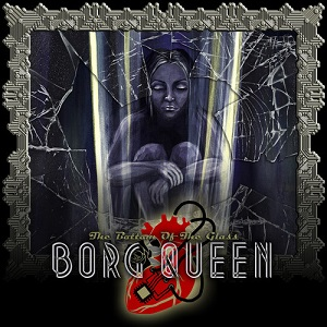 Borg Queen - Sex, Drugs & Shiny Brass Poles