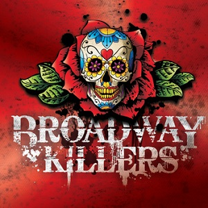 Broadway Killers - With Every Lowdown Comes a Song Lyrics
