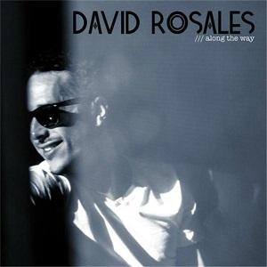 David Rosales - Along the Way