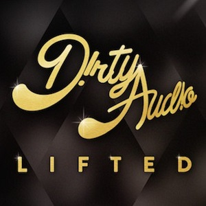 D!rty Aud!o - Lifted