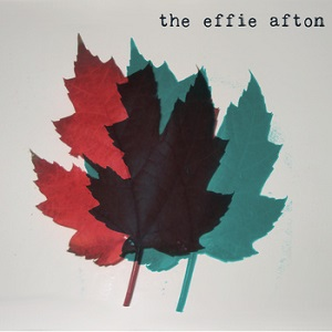 The Effie Afton -  Suddenly, Everything