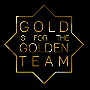 Gold Is For The Golden Team - ing