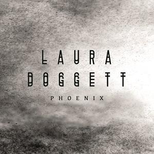 Laura Doggett - Phoenix Lyrics