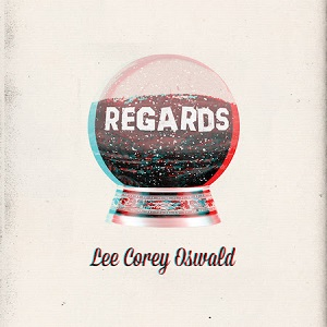 Lee Corey Oswald - Regards