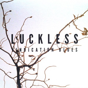 Luckless - Vindication Blues
