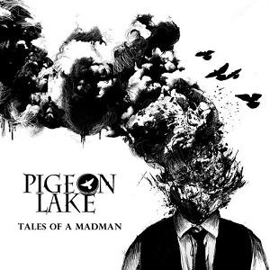 Pigeon Lake - Tales of A Madman