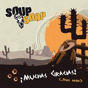 Soupshop - Muchas Gracis!