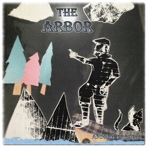 Andrew Preston - The Arbor