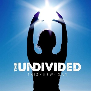The Undivided - This New Day
