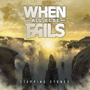 When All Else Fails - Stepping Stones