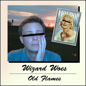 Wizard Woes - Old Flames
