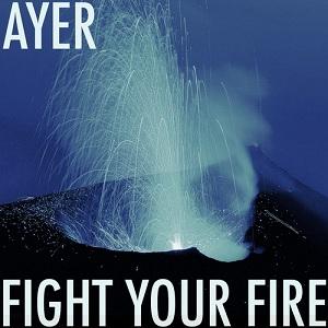 AYER  - Fight Your Fire  Lyrics