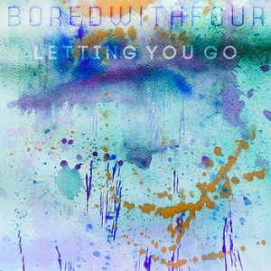 Bored with Four - Letting You Go