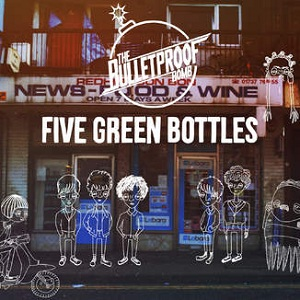 The Bulletproof Bomb - Five Green Bottles Lyrics