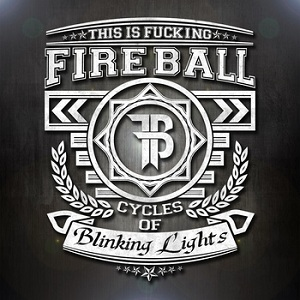 Fireball - Cycles Of Blinking Lights Lyrics