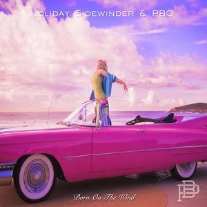 Holiday Sidewinder - Born On The Wind Lyrics (Feat. PBO)
