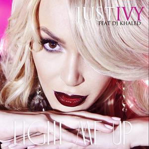 Just Ivy - Light Me Up Lyrics (Feat. DJ Khaled)
