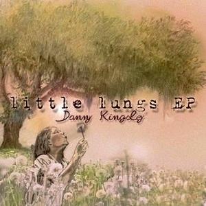 Danny Kingsley - Little Lungs
