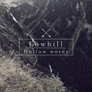 Lowhill - Hollow Words