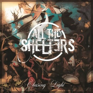 All The Shelters - Chasing Light
