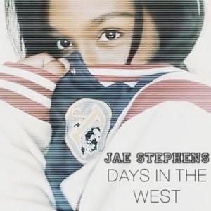 Jae Stephens - Days In the West Lyrics