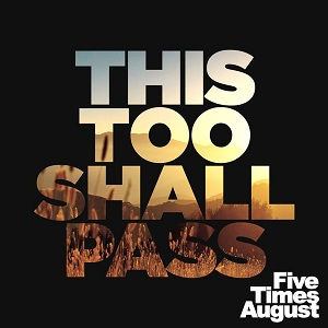 Five Times August - This Too Shall Pass Lyrics