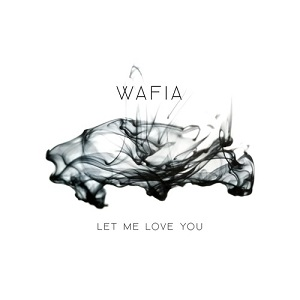Wafia - Let Me Love You Lyrics