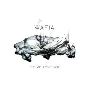 Wafia - Let Me Love You Lyrics