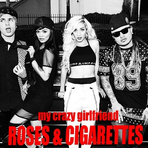 My Crazy Girlfriend - Roses And Cigarettes Lyrics
