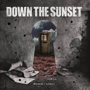 Down the Sunset - Dreamer | Believer