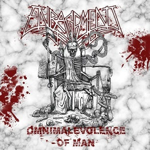Enragement - Omnimalevolence of Man