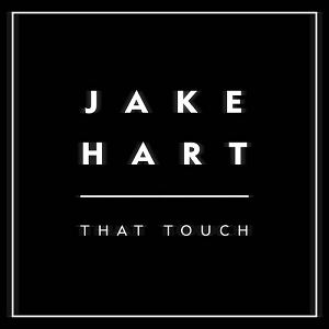 Jake Hart - That Touch Lyrics